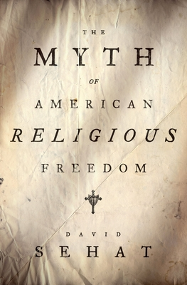 The Myth of American Religious Freedom Cover