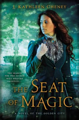 Cover for The Seat of Magic (A Novel of the Golden City #2)