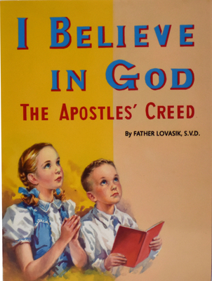 I Believe in God: The Apostles' Creed (St. Joseph Picture Books) Cover Image