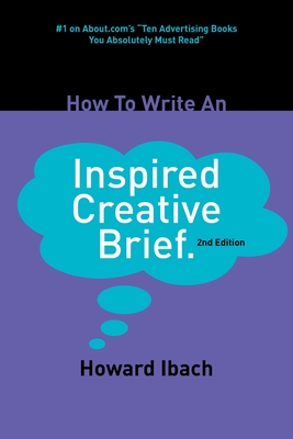 How To Write An Inspired Creative Brief: 2nd edition Cover Image