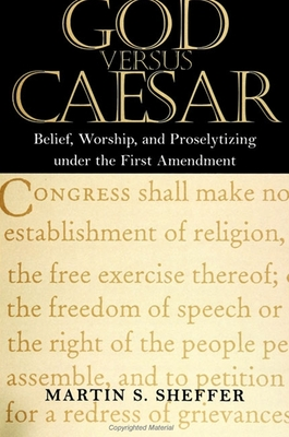 God Versus Caesar: Belief, Worship and Proselytizing Under the First Amendment Cover Image
