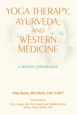 Yoga Therapy, Ayurveda, and Western Medicine: A Healthy Convergence Cover Image