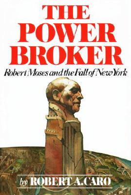 The Power Broker: Robert Moses and the Fall of New York Cover Image