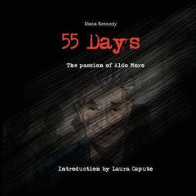 55 Days: Aldo Moros lonley journey into eternity cover