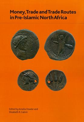 Money, Trade and Trade Routes in Pre-Islamic North Africa (British Museum Research Publication #176) Cover Image