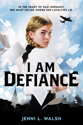 I Am Defiance: A Novel of WWII Cover Image