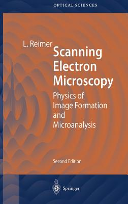 Scanning Electron Microscopy: Physics of Image Formation and Microanalysis Cover Image