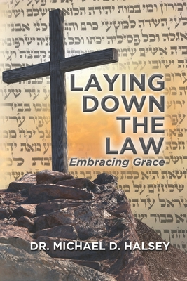 Laying Down the Law: Embracing Grace Cover Image
