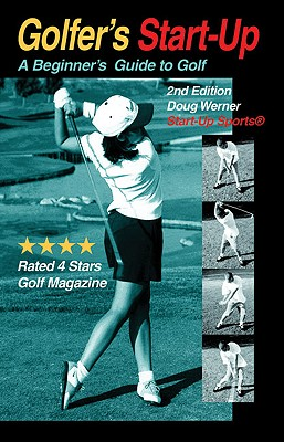 Golfer's Start-Up: A Beginner's Guide to Golf (Start-Up Sports series) Cover Image