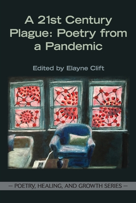 A 21st Century Plague: Poetry from a Pandemic Cover Image