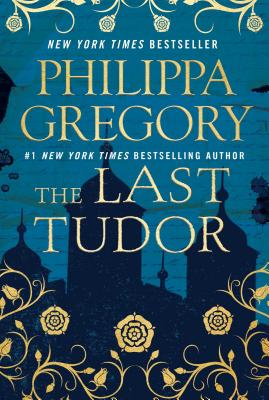 The Last Tudor (Plantagenet and Tudor Novels) Cover Image
