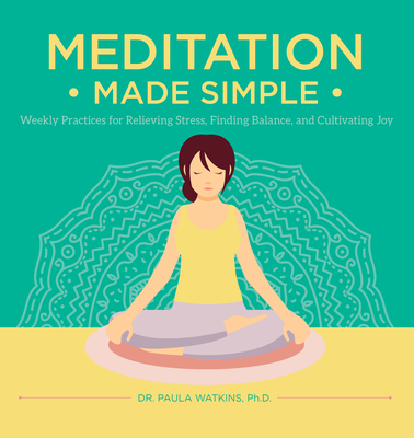 Meditation Made Simple: Weekly Practices for Relieving Stress, Finding Balance, and Cultivating Joy Cover Image
