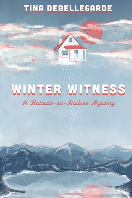 Winter Witness: A Batavia-on-Hudson Mystery Cover Image