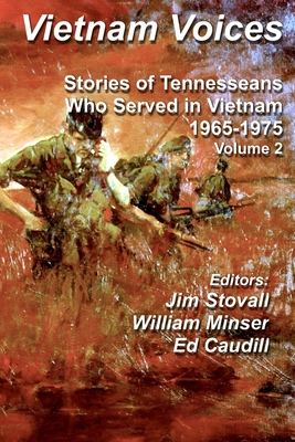 Vietnam Voices: Stories of Tennesseans Who Served in Vietnam, 1965-1975 Cover Image