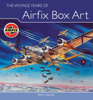 The Vintage Years of Airfix Box Art Cover Image