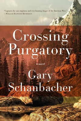 Crossing Purgatory: A Novel of the American West Cover Image