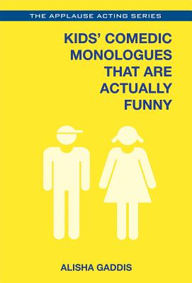 Kids' Comedic Monologues That Are Actually Funny (Applause Acting) Cover Image