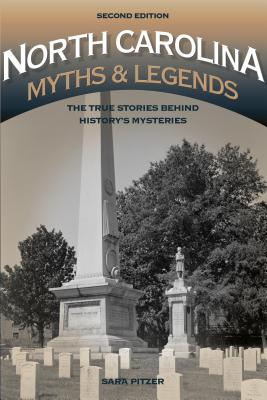 North Carolina Myths and Legends: The True Stories Behind History's Mysteries (Legends of America) Cover Image