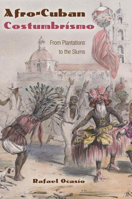 Afro-Cuban Costumbrismo: From Plantations to the Slums Cover Image