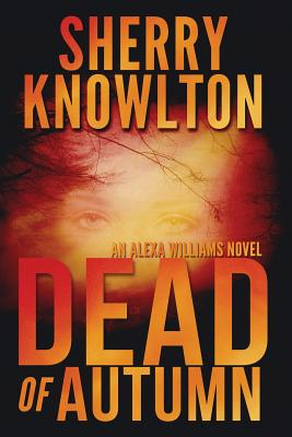 Dead of Autumn: An Alexa Williams Novel Cover Image