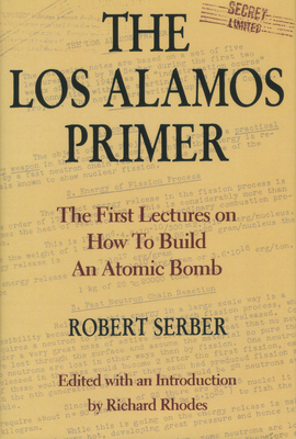 The Los Alamos Primer: The First Lectures on How To Build an  Atomic Bomb Cover Image