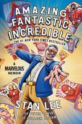 Amazing Fantastic Incredible: A Marvelous Memoir Cover Image