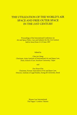 The Utilization of the World's Air Space and Free Outer Space in the 21st Century Cover Image
