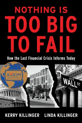Nothing is Too Big to Fail: How the Last Financial Crisis Informs Today Cover Image