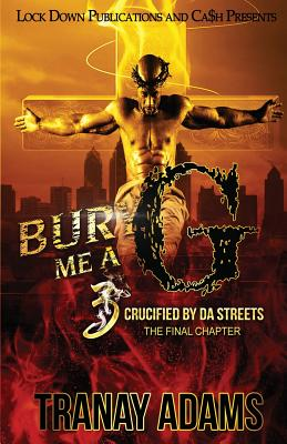 Bury Me A G 3: Crucified by da Streets Cover Image