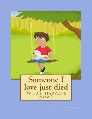 Someone I love just died: What happens now? Cover Image