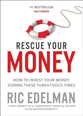 Rescue Your Money: How to Invest Your Money During these Tumultuous Times Cover Image