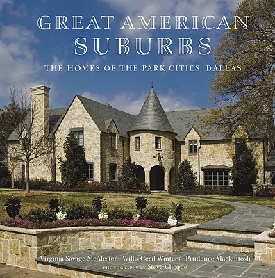The Homes of the Park Cities, Dallas: Great American Suburbs Cover Image