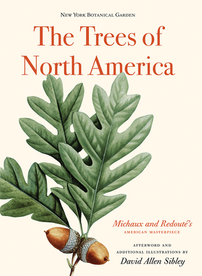 The Trees of North America: Michaux and Redoute's American Masterpiece Cover Image