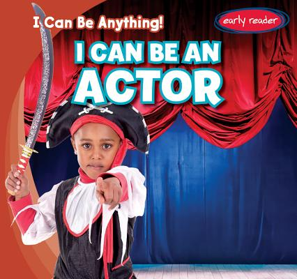 I Can Be an Actor (I Can Be Anything!) Cover Image