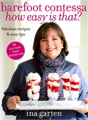 Barefoot Contessa How Easy Is That?: Fabulous Recipes & Easy Tips Cover Image