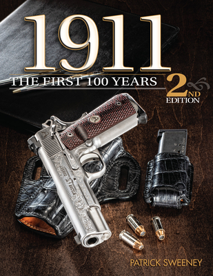 1911: The First 100 Years, 2nd Edition Cover Image