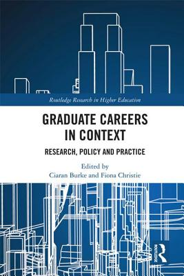 Graduate Careers in Context: Research, Policy and Practice (Routledge Research in Higher Education) Cover Image