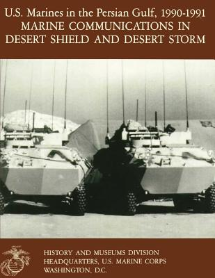 U.S. Marines in the Persian Gulf, 1990-1991: Marine Communications in Desert Shield and Desert Storm Cover Image