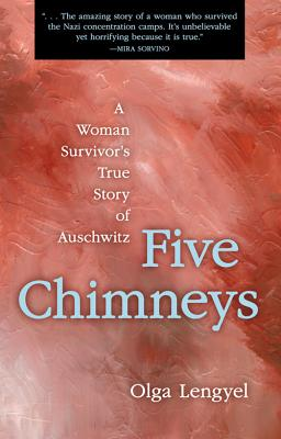Five Chimneys: A Woman Survivor's True Story of Auschwitz Cover Image