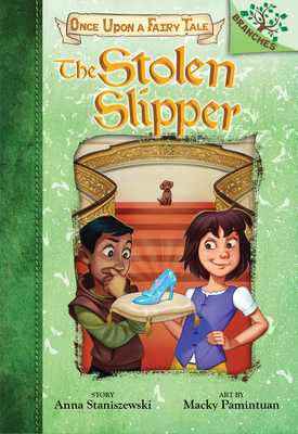 The Stolen Slipper: A Branches Book (Once Upon a Fairy Tale #2) Cover Image