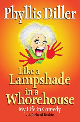 Like a Lampshade in a Whorehouse: My Life in Comedy Cover Image