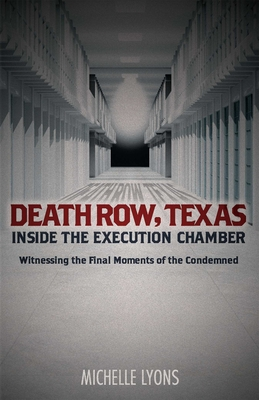 Death Row, Texas: Inside the Execution Chamber: Witnessing the Final Moments of the Condemned Cover Image
