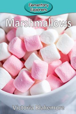 Marshmallows (Elementary Explorers #48) Cover Image