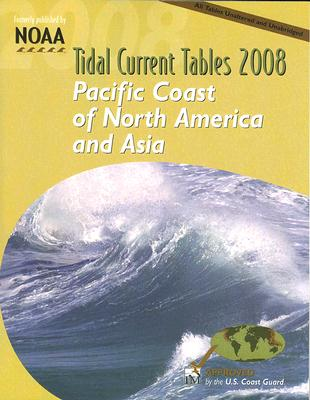 Pacific Coast of North America and Asia (Tidal Current Tables: Pacific Coast of North America & Asia) Cover Image