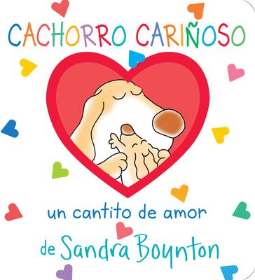 Cachorro cariñoso / Snuggle Puppy! Spanish Edition (Boynton on Board) Cover Image