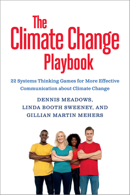 The Climate Change Playbook: 22 Systems Thinking Games for More Effective Communication about Climate Change Cover Image