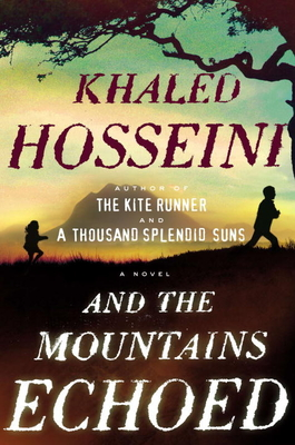 And the Mountains Echoed (Hardcover) By Khaled Hosseini
