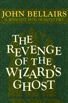 Cover for The Revenge of the Wizard's Ghost (Johnny Dixon #4)