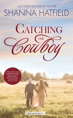 Catching the Cowboy: A Small-Town Clean Romance Cover Image