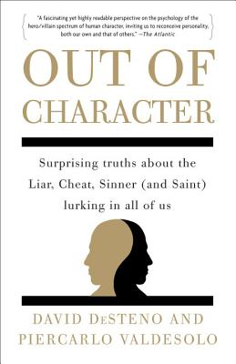 Out of Character: Surprising Truths about the Liar, Cheat, Sinner (and Saint) Lurking in All of Us Cover Image